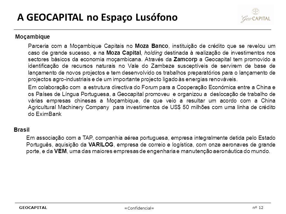 GEOCAPITALnº 12 =Confidencial= A GEOCAPITAL no Espaço Lusófono Moçambique Parceria com a Moçambique Capitais no Moza Banco, instituição de crédito que