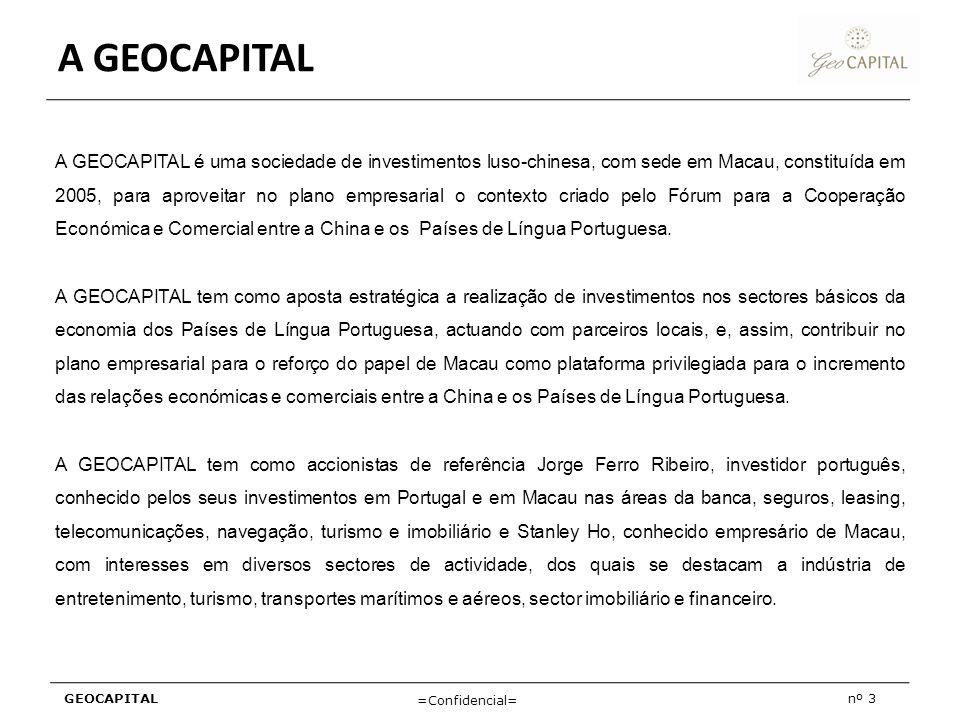 GEOCAPITALnº 3 =Confidencial= A GEOCAPITAL A GEOCAPITAL é uma sociedade de investimentos luso-chinesa, com sede em Macau, constituída em 2005, para ap