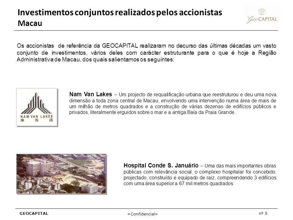 GEOCAPITALnº 5 =Confidencial= Investimentos conjuntos realizados pelos accionistas Macau Nam Van Lakes – Um projecto de requalificação urbana que rees