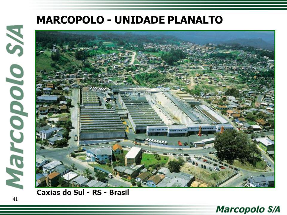 MARCOPOLO - UNIDADE PLANALTO Caxias do Sul - RS - Brasil 41