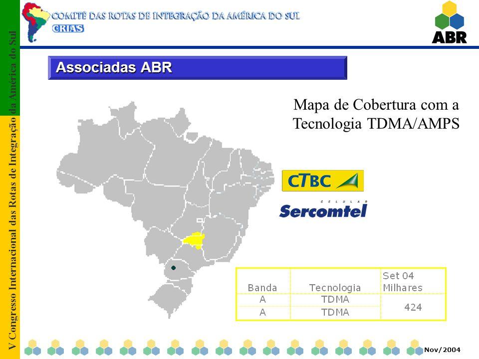 V Congresso Internacional das Rotas de Integração da América do Sul Nov/2004 Associadas ABR Mapa de Cobertura com a Tecnologia TDMA/AMPS