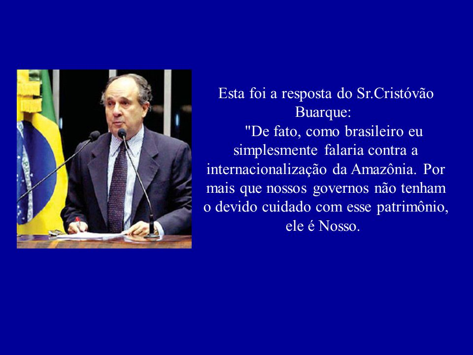 Durante debate em uma universidade, nos Estados Unidos,o ex-governador do DF,ex-ministro da educação e atual senador CRISTÓVAM BUARQUE,foi questionado