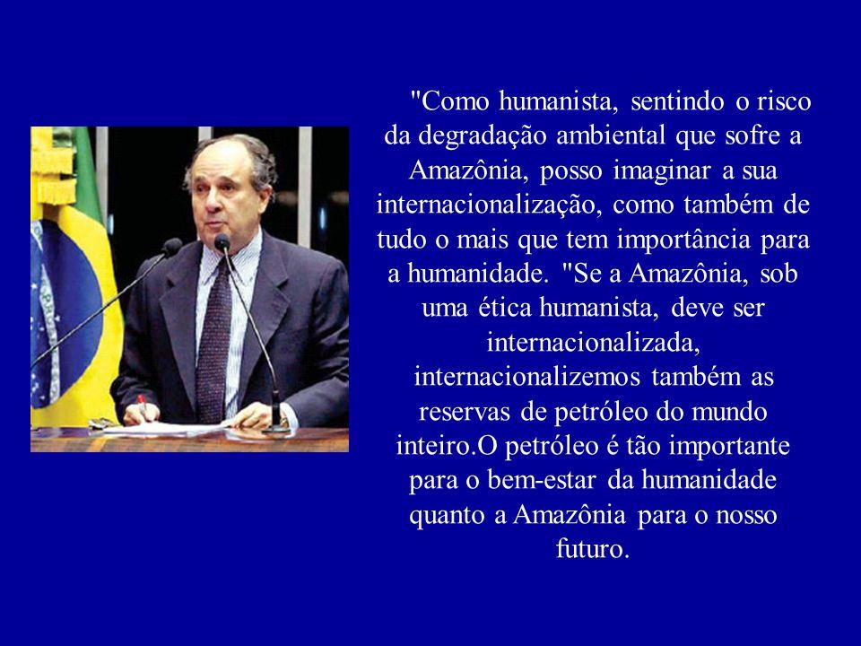 Esta foi a resposta do Sr.Cristóvão Buarque:
