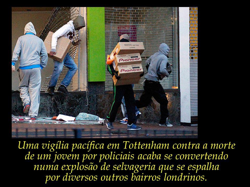 Londres, agosto de 2011 Raiva, desencanto e violentos distúrbios que se alastram por vários dias.