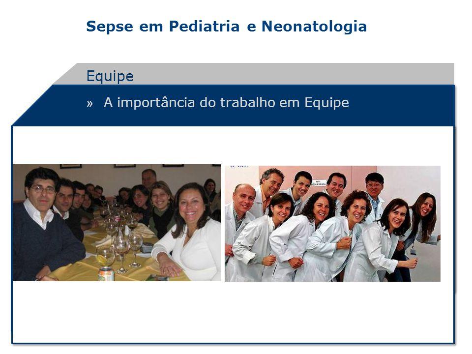 Sepse em Pediatria e Neonatologia » A importância do trabalho em Equipe Equipe