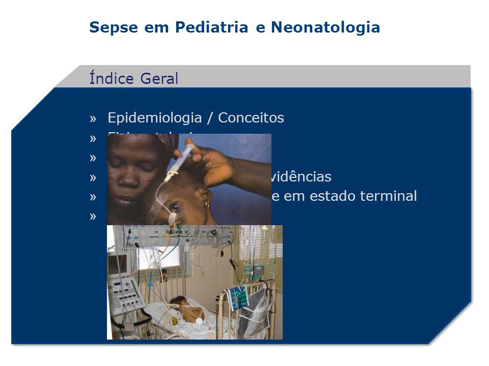 Sepse em Pediatria e Neonatologia Conclusões: » Mortalidade » Crianças com mais de 2 anos que receberam < 40ml/kg na primeira hora; » Tratamento não iniciado nos primeiros 30 minutos após o diagnóstico de choque séptico.