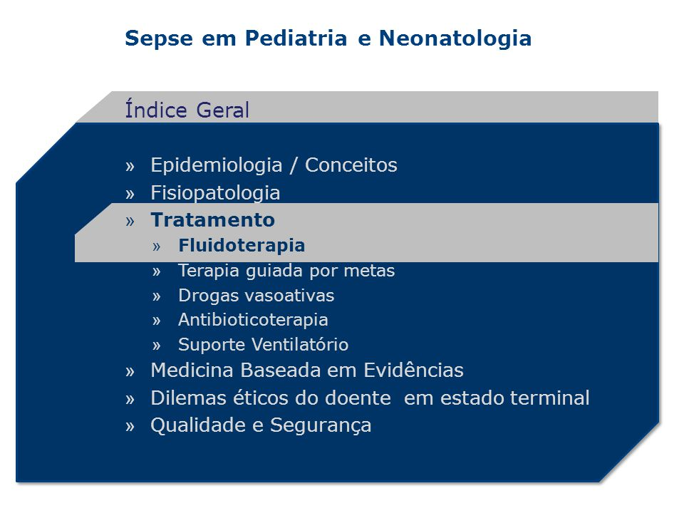 Sepse em Pediatria e Neonatologia » Epidemiologia / Conceitos » Fisiopatologia » Tratamento » Fluidoterapia » Terapia guiada por metas » Drogas vasoat