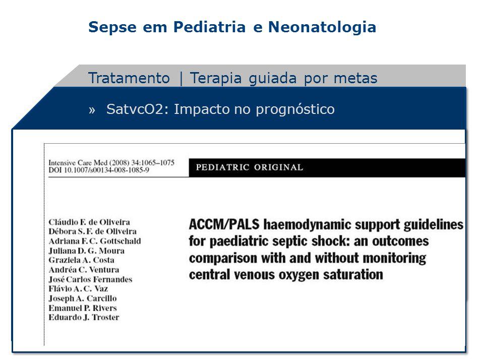 Sepse em Pediatria e Neonatologia » SatvcO2: Impacto no prognóstico Tratamento | Terapia guiada por metas