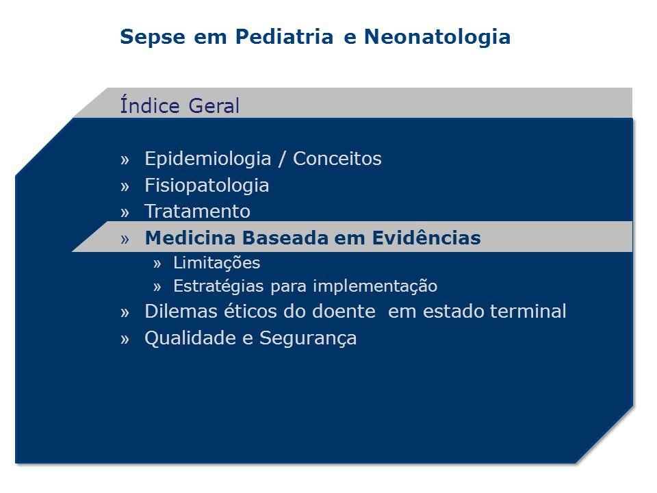 Sepse em Pediatria e Neonatologia » Epidemiologia / Conceitos » Fisiopatologia » Tratamento » Medicina Baseada em Evidências » Limitações » Estratégia