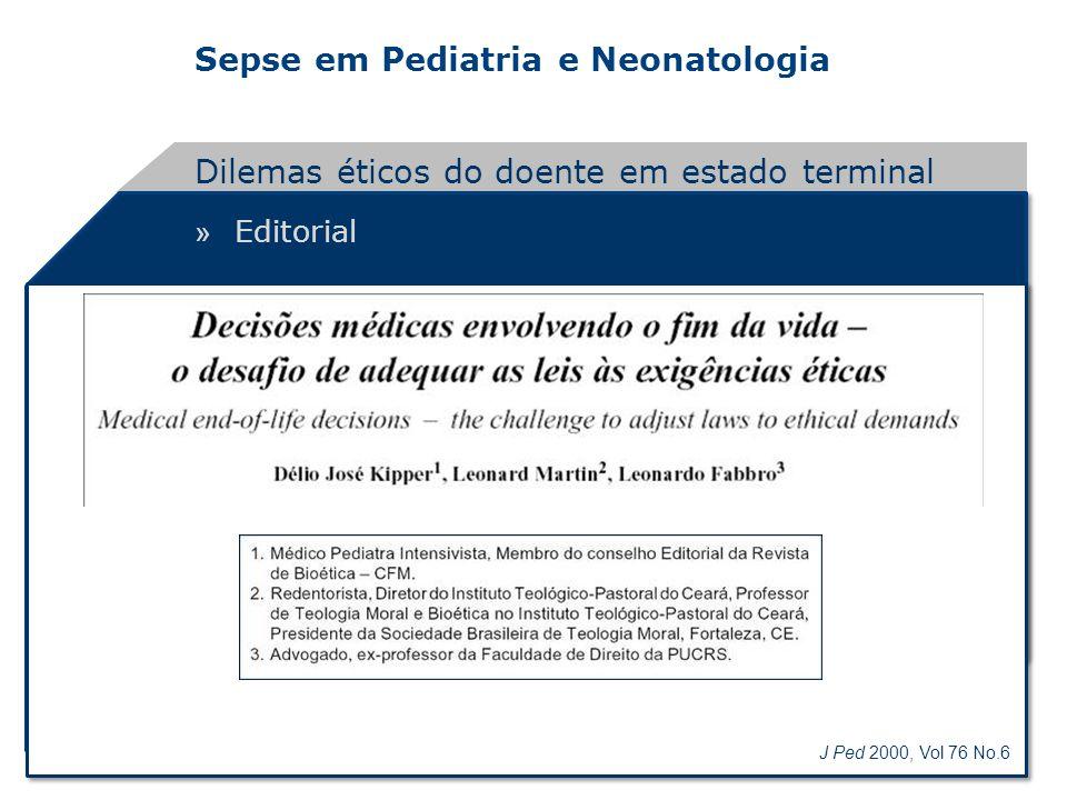 Sepse em Pediatria e Neonatologia » Editorial Dilemas éticos do doente em estado terminal J Ped 2000, Vol 76 No.6