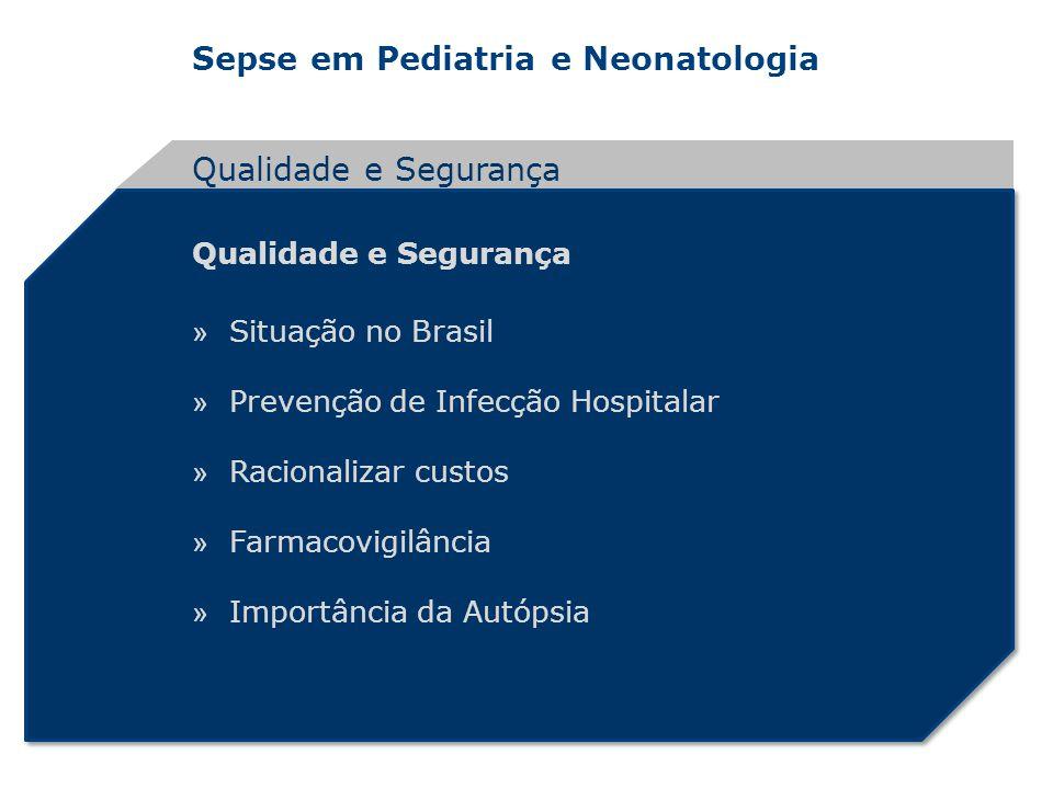 Sepse em Pediatria e Neonatologia Qualidade e Segurança » Situação no Brasil » Prevenção de Infecção Hospitalar » Racionalizar custos » Farmacovigilân