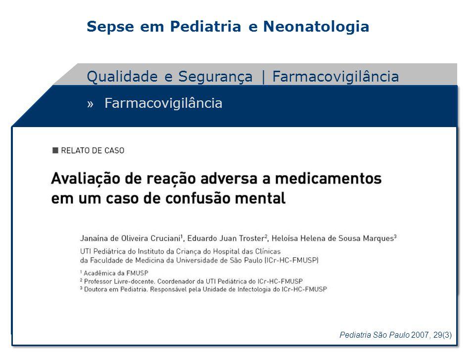 Sepse em Pediatria e Neonatologia » Farmacovigilância Qualidade e Segurança | Farmacovigilância Pediatria São Paulo 2007, 29(3)