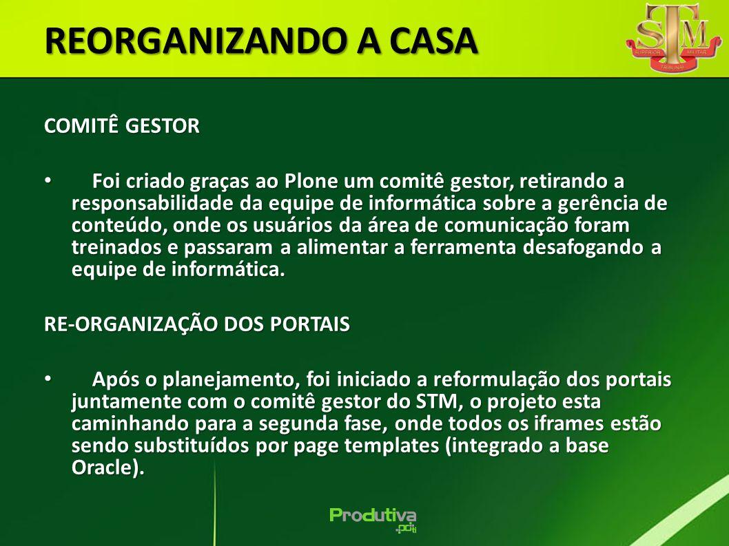 COMITÊ GESTOR Foi criado graças ao Plone um comitê gestor, retirando a responsabilidade da equipe de informática sobre a gerência de conteúdo, onde os