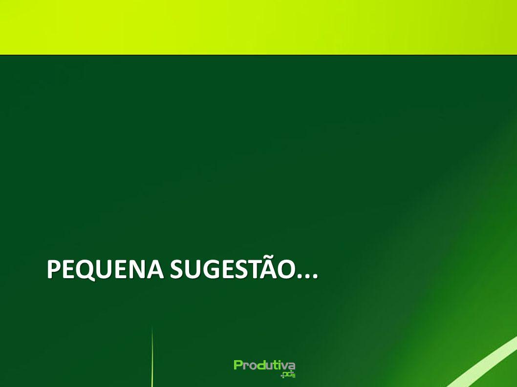 PEQUENA SUGESTÃO...