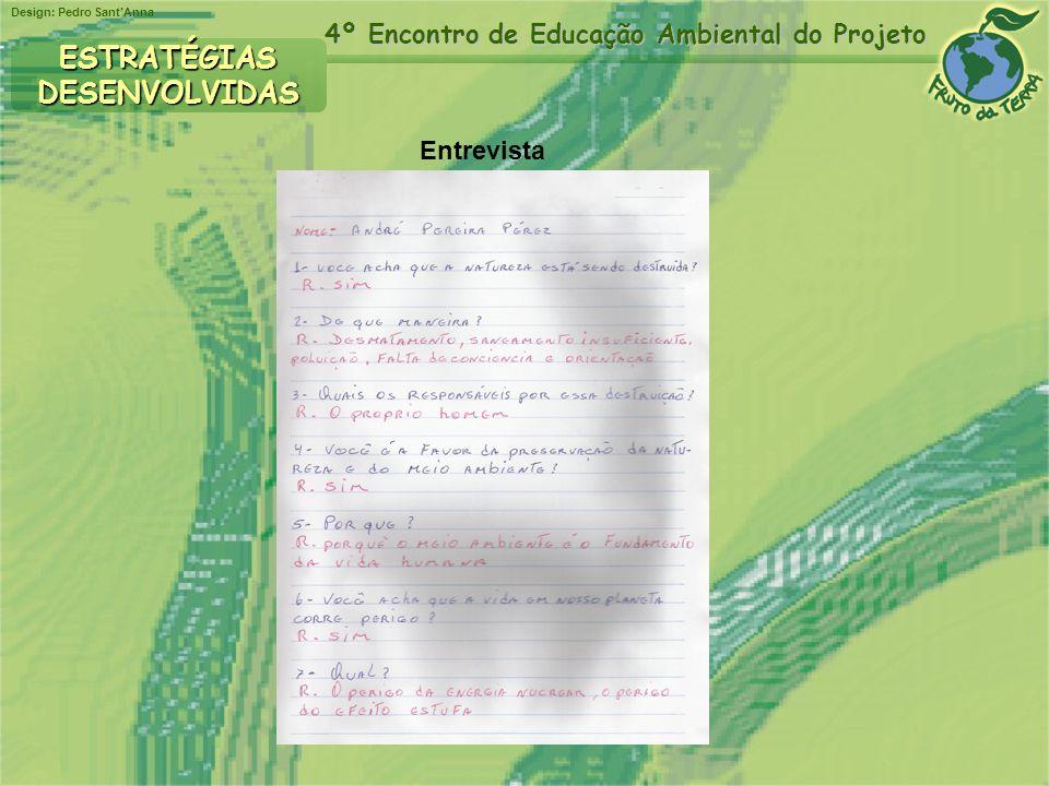 Design: Pedro SantAnna 4º Encontro de Educação Ambiental do Projeto ESTRATÉGIASDESENVOLVIDAS Entrevista