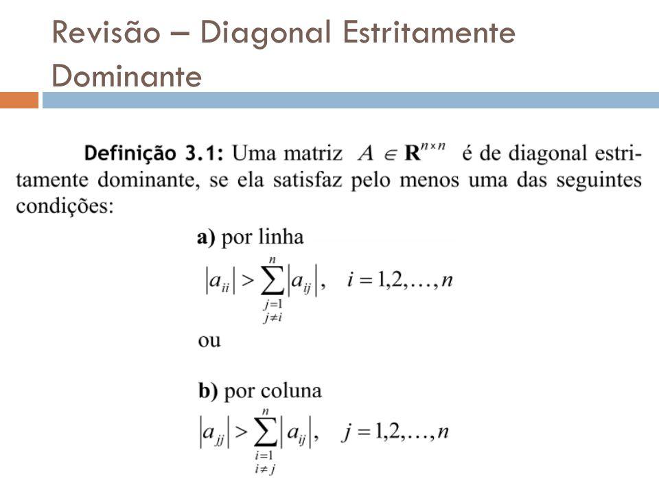 Revisão – Diagonal Estritamente Dominante