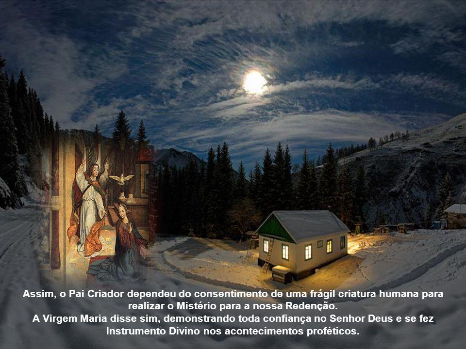 Assim, o Pai Criador dependeu do consentimento de uma frágil criatura humana para realizar o Mistério para a nossa Redenção.