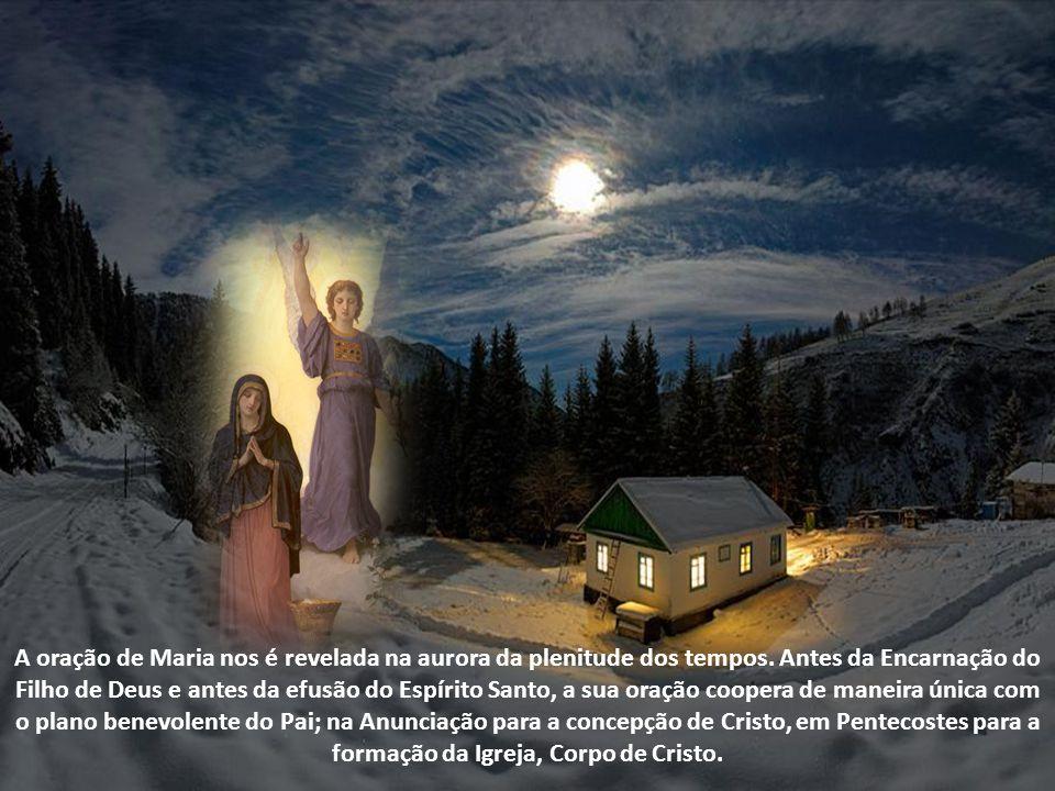 A oração de Maria nos é revelada na aurora da plenitude dos tempos.