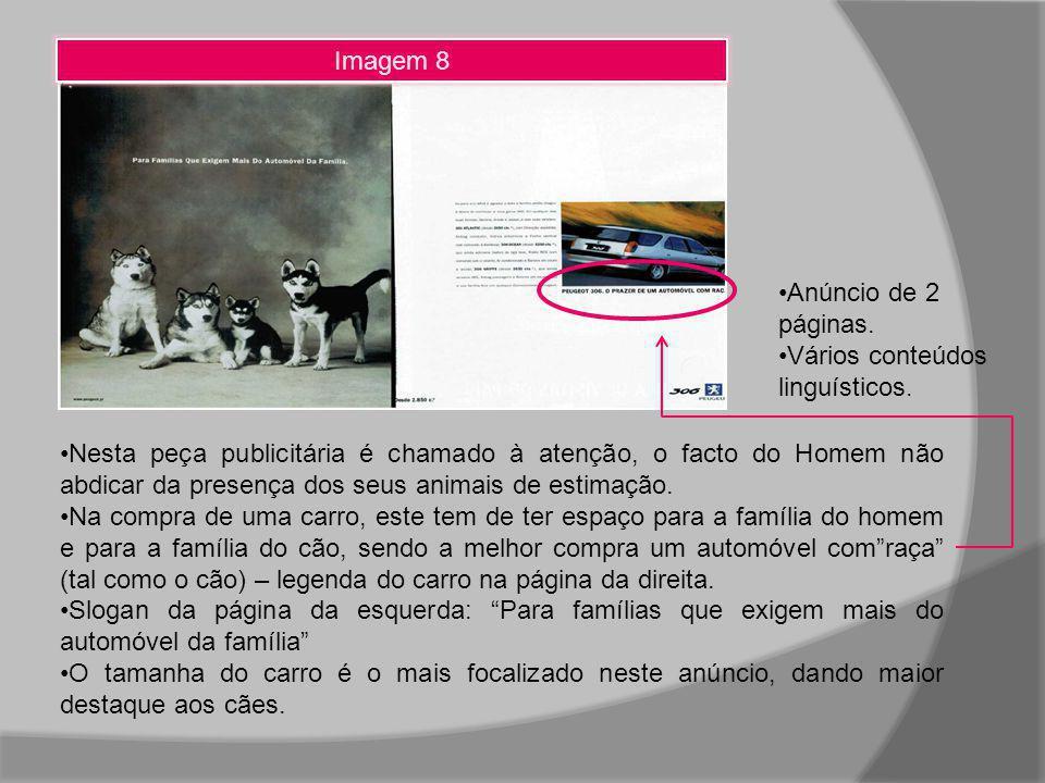Imagem 8 Nesta peça publicitária é chamado à atenção, o facto do Homem não abdicar da presença dos seus animais de estimação. Na compra de uma carro,