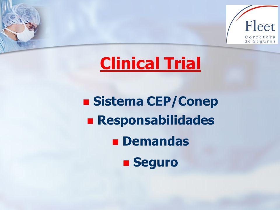 Clinical Trial Sistema CEP/CONEP Sistema organizado, regulado pela Resolução 196/96, que visa a proteção dos direitos dos sujeitos envolvidos na pesquisa.