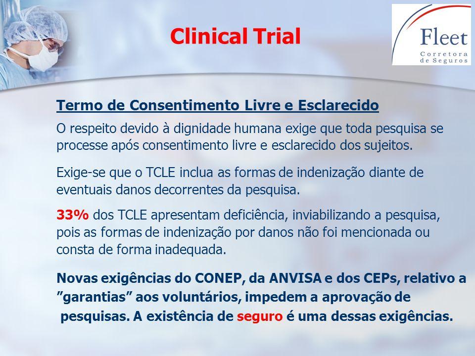 Clinical Trial Termo de Consentimento Livre e Esclarecido O respeito devido à dignidade humana exige que toda pesquisa se processe após consentimento