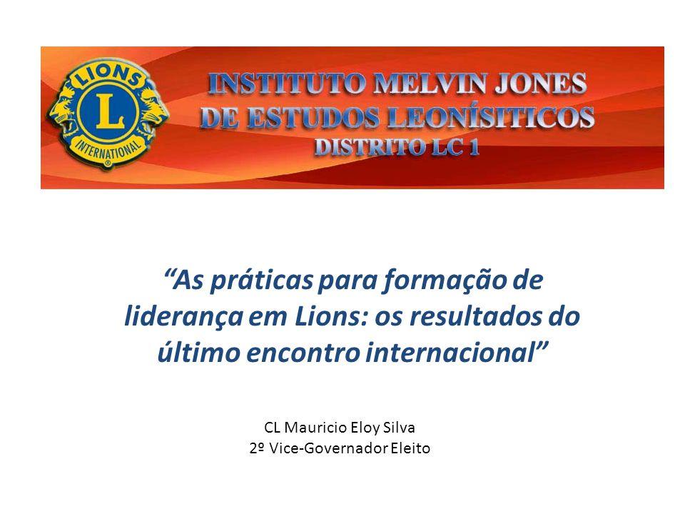 As práticas para formação de liderança em Lions: os resultados do último encontro internacional CL Mauricio Eloy Silva 2º Vice-Governador Eleito