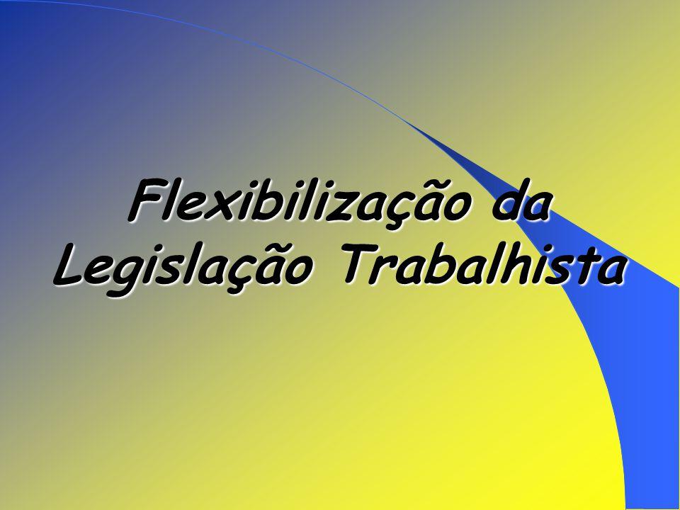 Flexibilização da Legislação Trabalhista