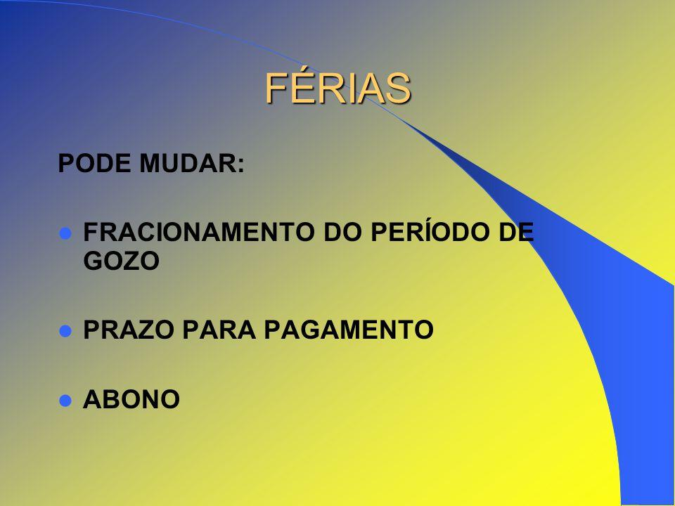 FÉRIAS PODE MUDAR: FRACIONAMENTO DO PERÍODO DE GOZO PRAZO PARA PAGAMENTO ABONO