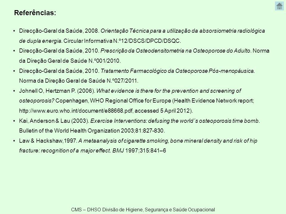 CMS – DHSO Divisão de Higiene, Segurança e Saúde Ocupacional Direcção-Geral da Saúde, 2008. Orientação Técnica para a utilização da absorsiometria rad