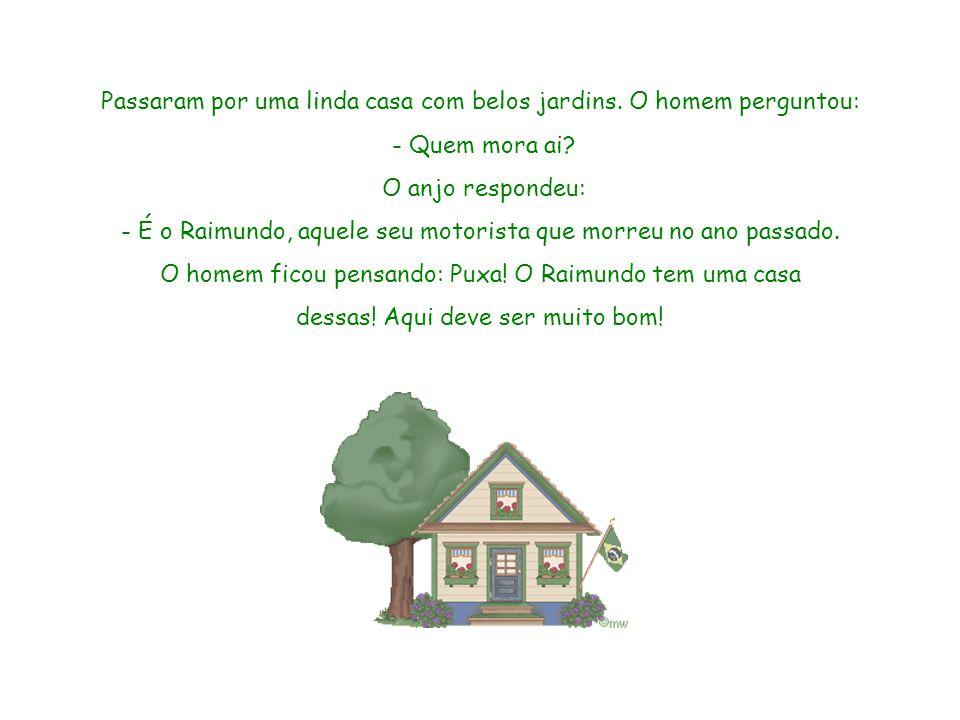 Esse slide foi feito por Luana Rodrigues – luannarj@uol.com.br - http://luannarj.sites.uol.com.brluannarj@uol.com.br http://luannarj.sites.uol.com.br Passaram por uma linda casa com belos jardins.