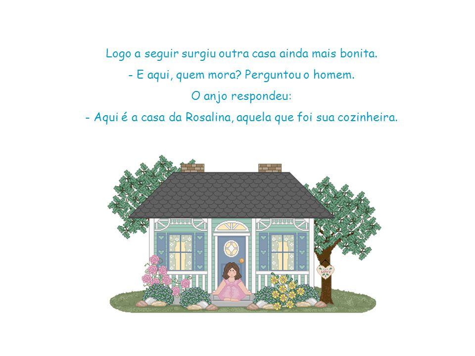 Esse slide foi feito por Luana Rodrigues – luannarj@uol.com.br - http://luannarj.sites.uol.com.brluannarj@uol.com.br http://luannarj.sites.uol.com.br Logo a seguir surgiu outra casa ainda mais bonita.