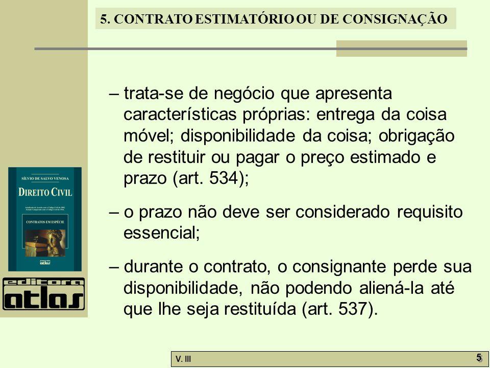 5. CONTRATO ESTIMATÓRIO OU DE CONSIGNAÇÃO V. III 5 5 – trata-se de negócio que apresenta características próprias: entrega da coisa móvel; disponibili