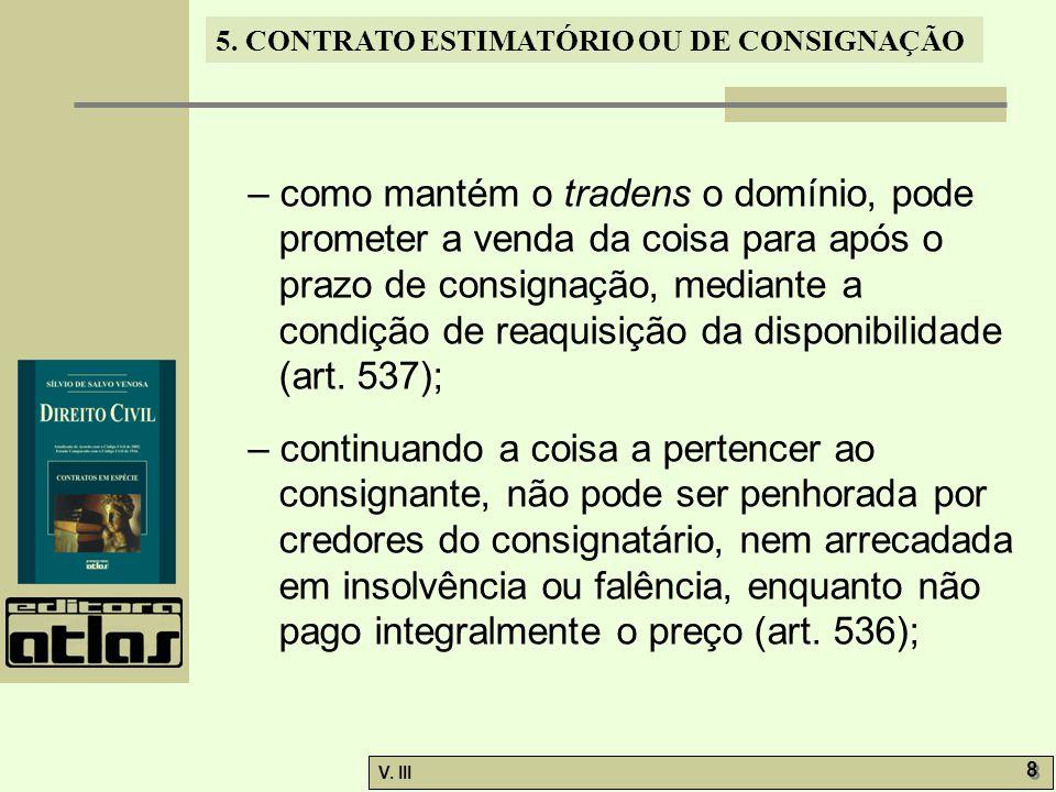 5.CONTRATO ESTIMATÓRIO OU DE CONSIGNAÇÃO V. III 9 9 5.5.