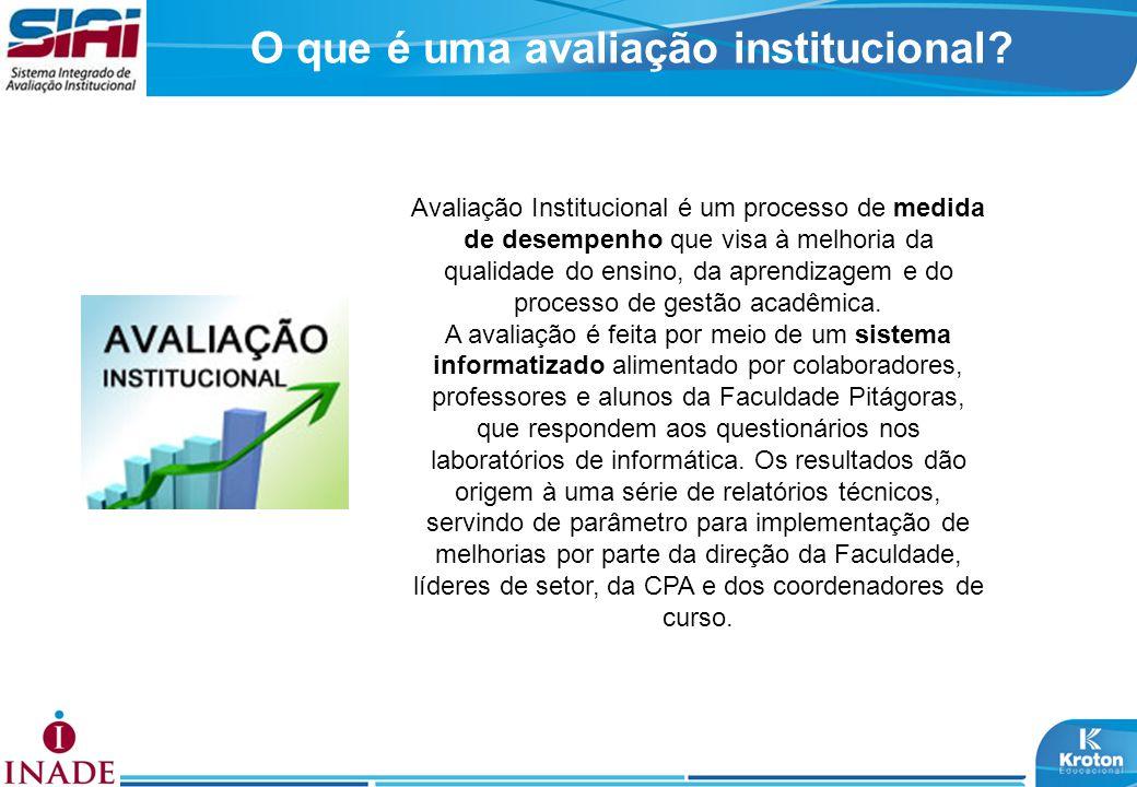 Avaliação Institucional é um processo de medida de desempenho que visa à melhoria da qualidade do ensino, da aprendizagem e do processo de gestão acadêmica.