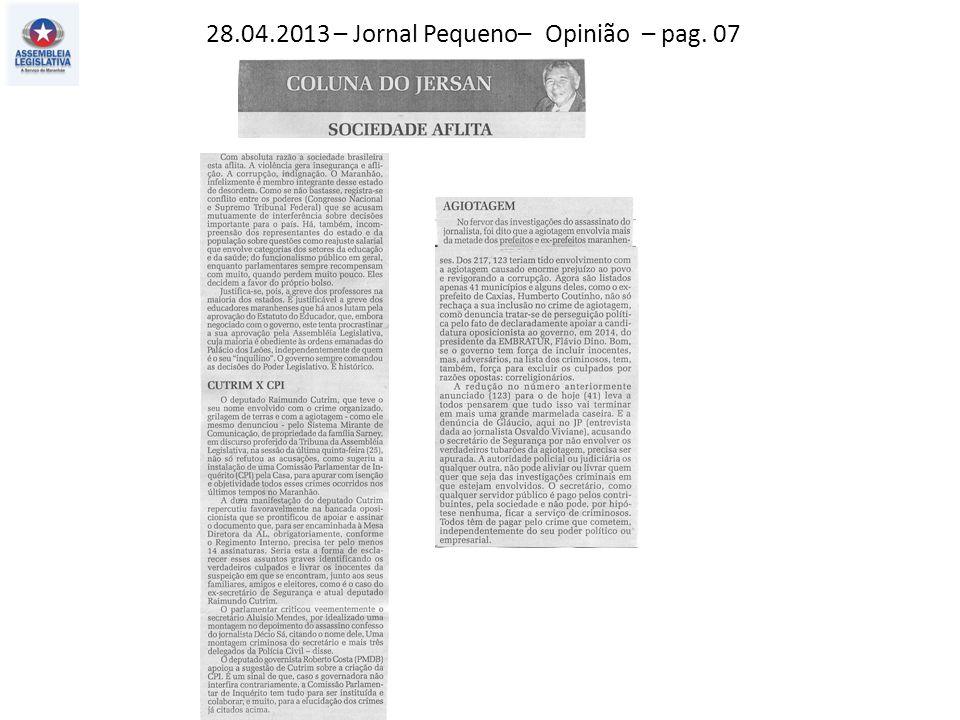 28.04.2013 – Jornal Pequeno– Opinião – pag. 07