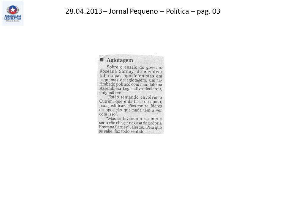 28.04.2013 – Jornal Pequeno – Política – pag. 03