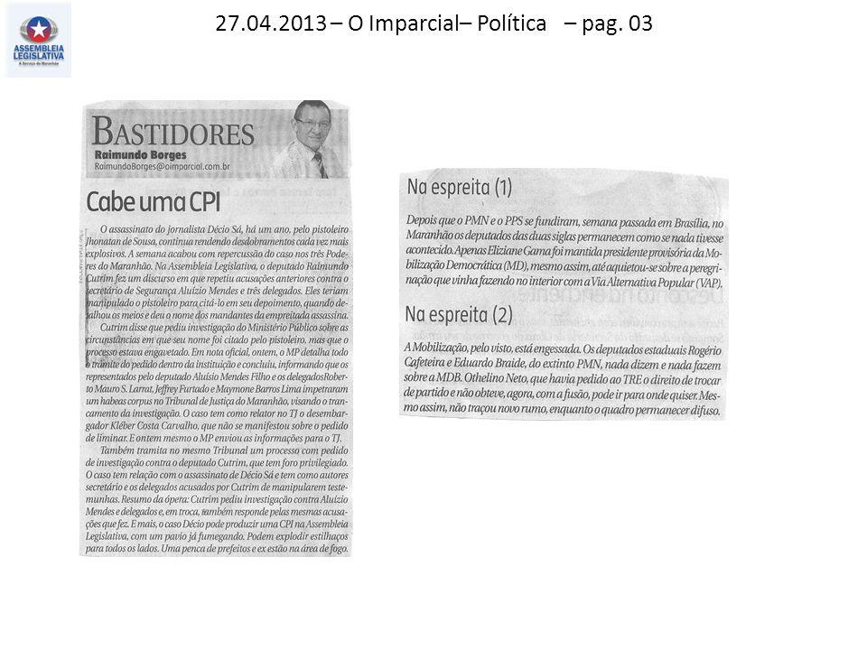 27.04.2013 – O Imparcial– Política – pag. 03