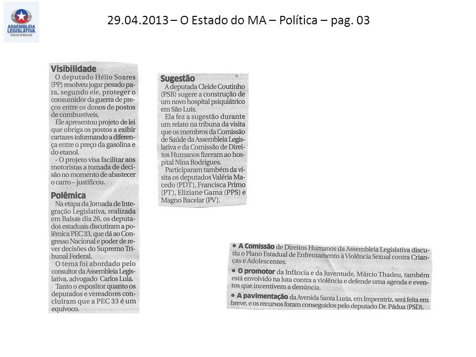 29.04.2013 – O Estado do MA – Política – pag. 03