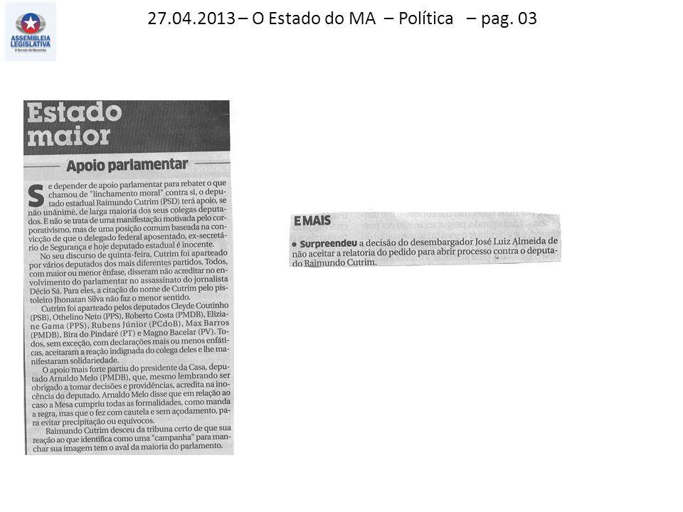 27.04.2013 – O Estado do MA – Política – pag. 03