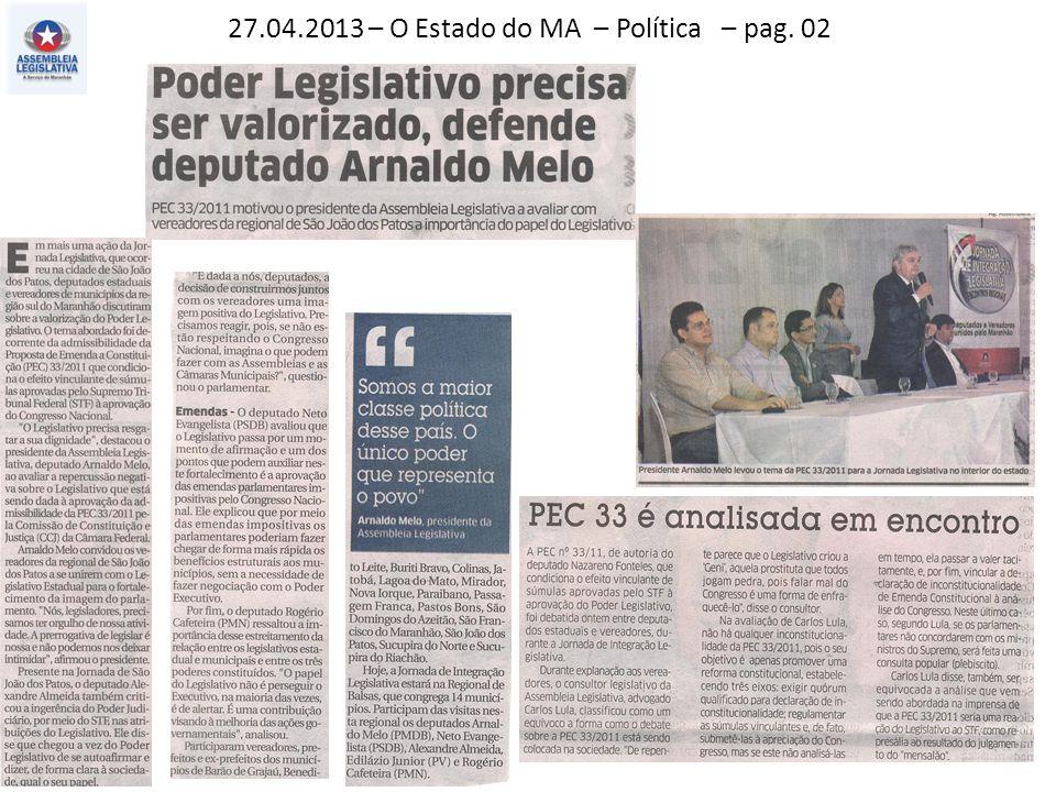 27.04.2013 – O Estado do MA – Política – pag. 02