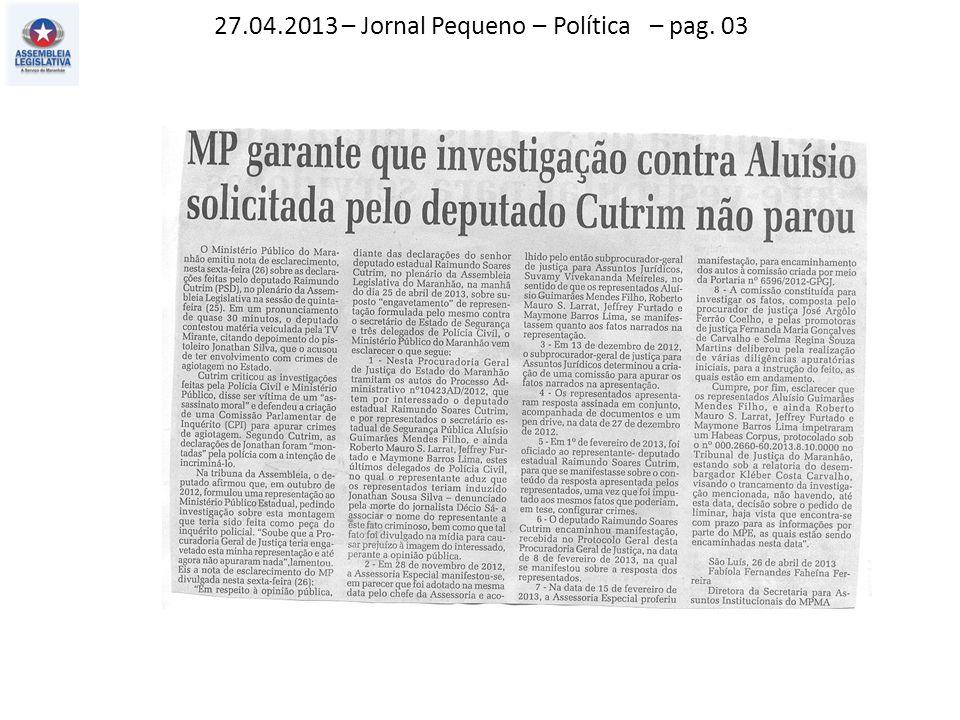 27.04.2013 – Jornal Pequeno – Política – pag. 03