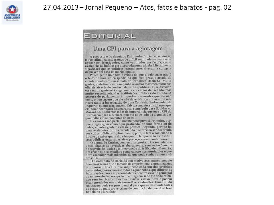 27.04.2013 – Jornal Pequeno – Atos, fatos e baratos - pag. 02