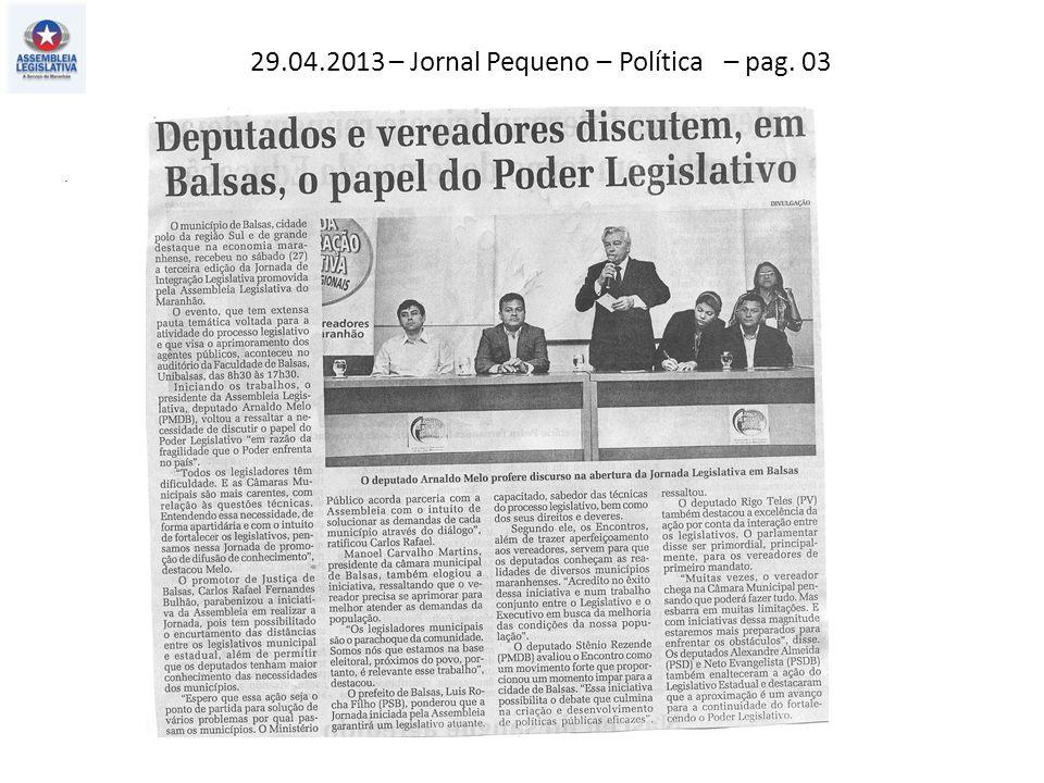 . 29.04.2013 – Jornal Pequeno – Política – pag. 03