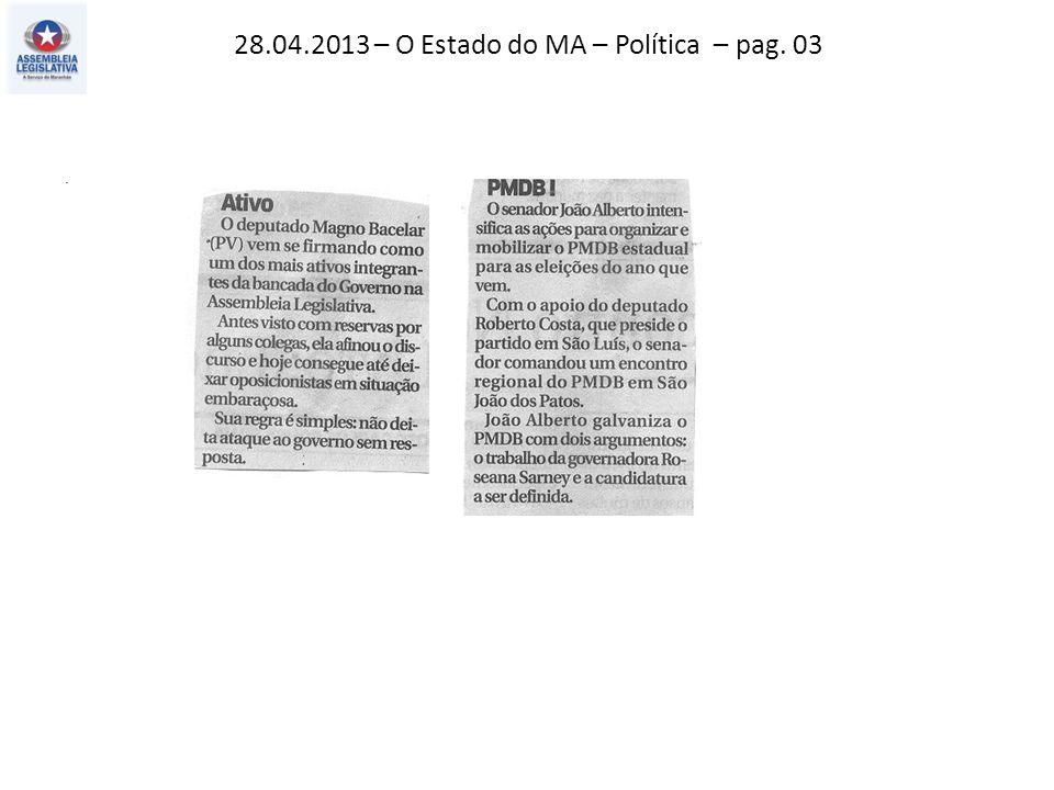 28.04.2013 – O Estado do MA – Política – pag. 03.