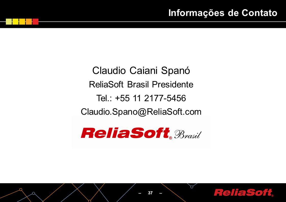 -- 37 -- Informações de Contato Claudio Caiani Spanó ReliaSoft Brasil Presidente Tel.: +55 11 2177-5456 Claudio.Spano@ReliaSoft.com