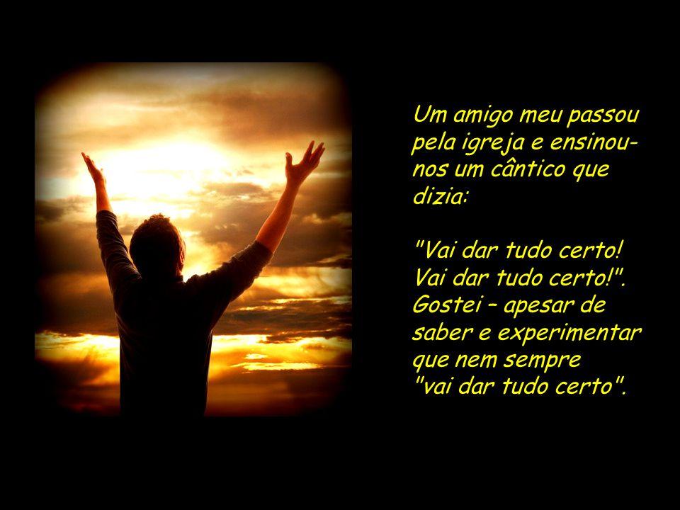 Senhor, ajuda-me a confiar em Ti, sabendo que Tu és soberano e que vai nos orientar nas decisões que teremos de tomar.