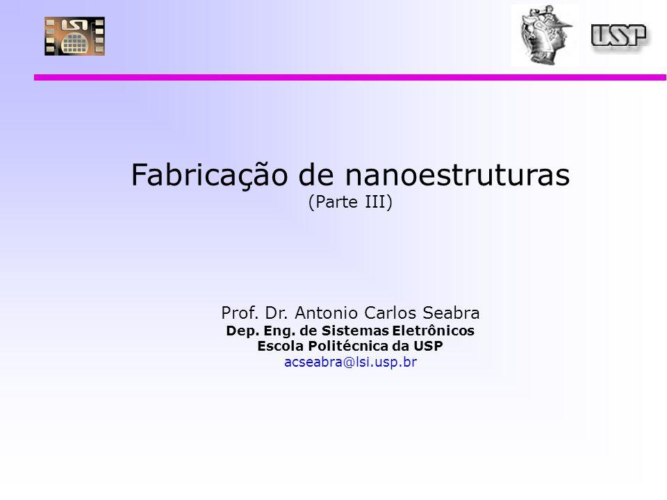 Prof. A.C. Seabra VI Escola do CBPF: Nanofabricação 17 a 21/07/04 42 Nanodeposição de contatos