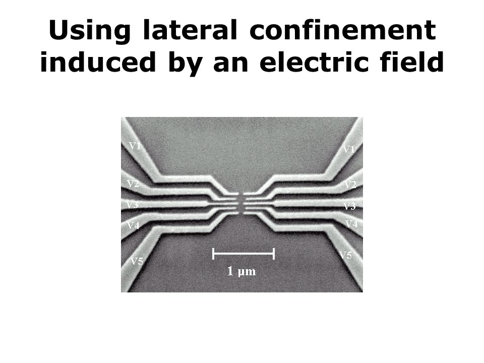 Using lateral confinement induced by an electric field