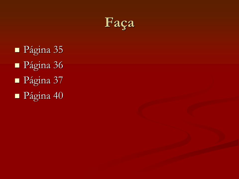 Faça Página 35 Página 35 Página 36 Página 36 Página 37 Página 37 Página 40 Página 40