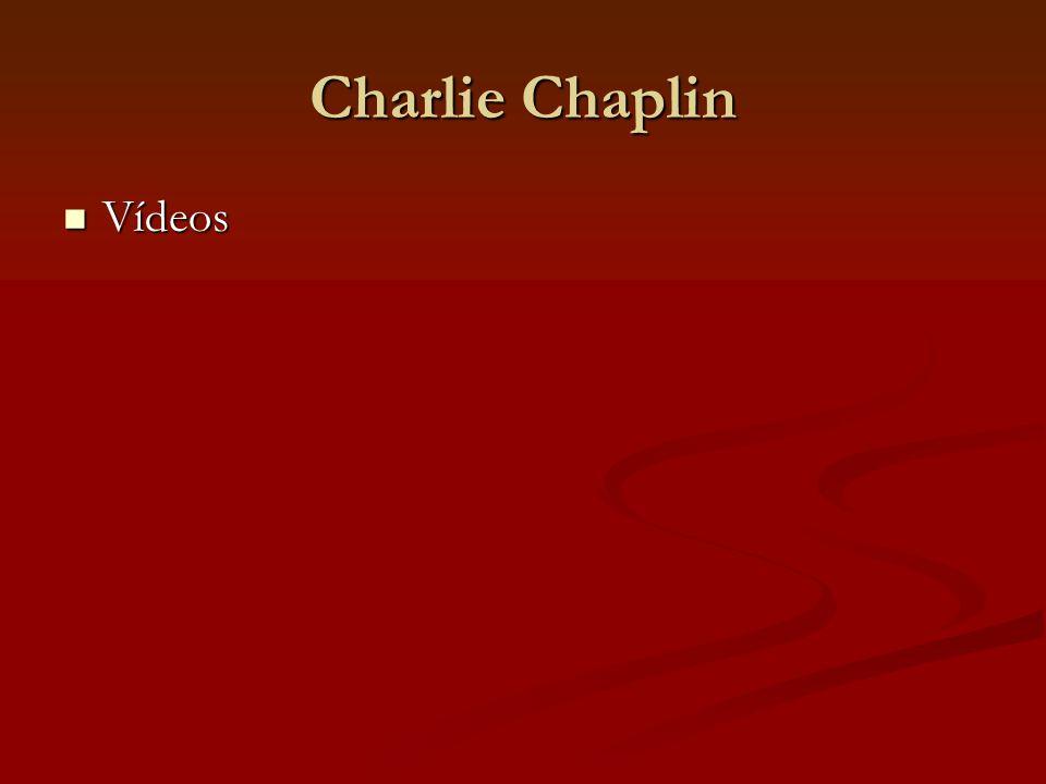 Charlie Chaplin Vídeos Vídeos